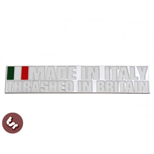 Made In Italy/Thrashed In Britain Billet CNC Badge/Emblem fits Vespa/Lambretta